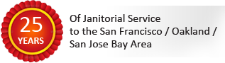 25 Years of Janitorial Service to the San Francisco, Oakland & San Jose Bay Area